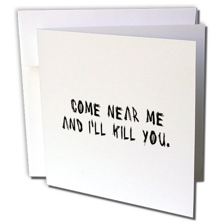 3dRose Mark Andrews ZeGear Cool - Come Near Me and Ill Kill You - 12 Greeting Cards with envelopes (gc_17330_2) for $<!--$15.95-->