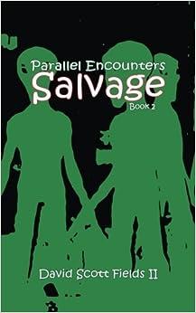 Parallel Encounters - Salvage: Volume 2