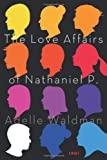 The Love Affairs of Nathaniel P., Adelle Waldman, 0805097457