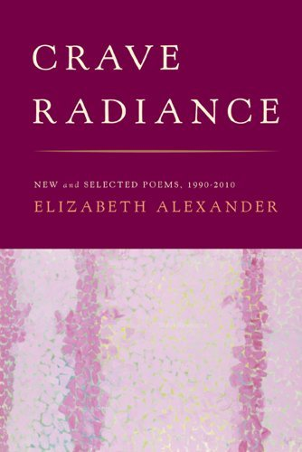 Crave Radiance: New and Selected Poems 1990-2010 by Graywolf Press