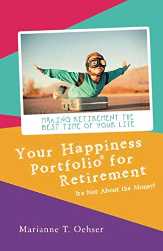 (Your Happiness Portfolio for Retirement: It's Not About the)