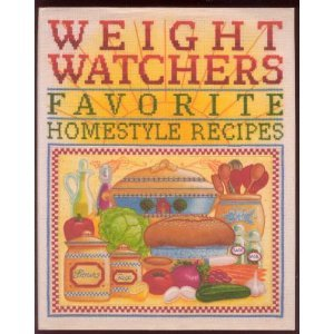Weight Watchers Favorite Homestyle Recipes  250 Prize Winning Recipes From Weight Watchers Members And Staff