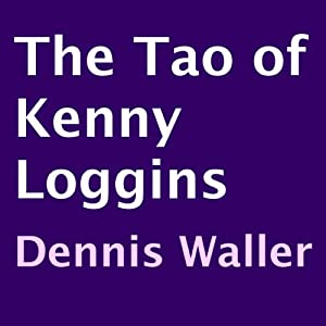 The Tao of Kenny Loggins Audiobook