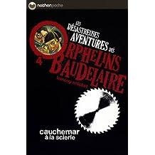 Les désastreuses aventures des orphelins Baudelaire - Tome 4: Cauchemar à la scierie