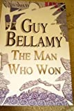 The Man Who Won, Guy Bellamy, 184617208X