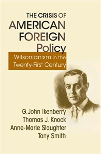 The crisis of american foreign policy wilsonianism in the twenty the crisis of american foreign policy wilsonianism in the twenty first century g john ikenberry thomas j knock anne marie slaughter sciox Choice Image