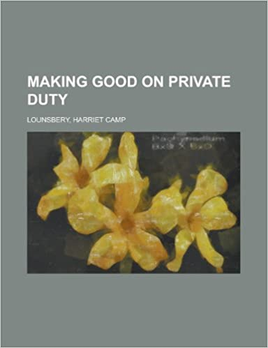 Book Making Good on Private Duty