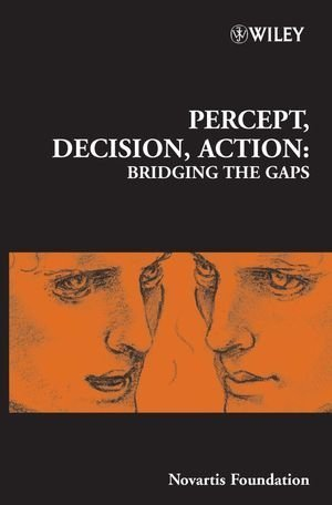 Percept, Decision, Action: Bridging the Gaps (Novartis Foundation Symposia) 1st Edition by Foundation, Novartis published by Wiley Hardcover PDF