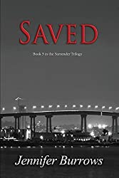 Saved: Book 3 of the Surrender Trilogy by Jennifer Burrows (2015-04-17)