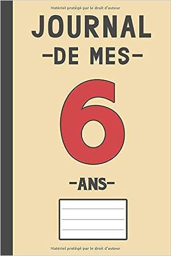 Journal De Mes 6 Ans Livre D Or 6 Ans Pour Les Garcons Et