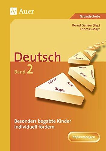 Begabte Kinder individuell fördern, Deutsch Band 2: Mit Kopiervorlagen (1. bis 4. Klasse) (Begabte Kinder fördern)