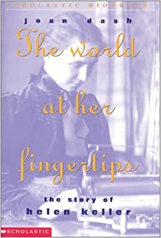 Book The World At Her Fingertips: Story Of Helen Keller, The by Joan Dash (2002-08-03)