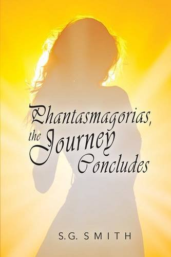 Phantasmagorias, the Journey Concludes ebook