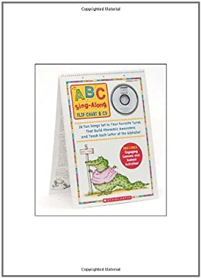 Abc Sing-along Flip Chart Cd 26 Delightful Songs Set To Your Favorite Tunes That Build Phonemic Awareness Teach Each Letter Of The Alphabet from Scholastic Teaching Resources (Teaching
