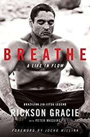 Breathe: A Life in Flow (English Edition)