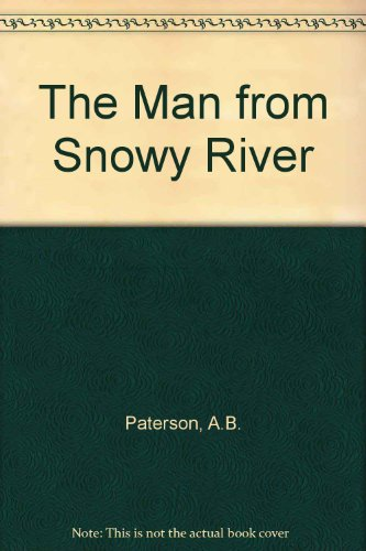 The man from Snowy River & other verses: Australia's best loved poetry collection