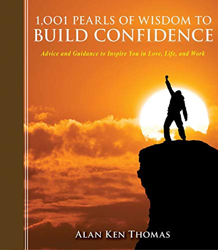 1,001 Pearls of Wisdom to Build Confidence: Advice and Guidance to Inspire You in Love, Life, and Work (1001 Pearls) (Bruyere Usa)