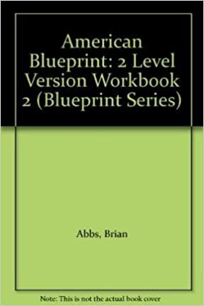 American blueprint workbook 2 full edition brian abbs ingrid american blueprint workbook 2 full edition brian abbs ingrid freebairn karen davy 9780582229914 amazon books malvernweather Image collections