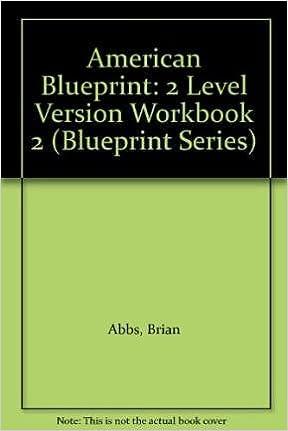 American blueprint workbook 2 full edition brian abbs ingrid american blueprint workbook 2 full edition brian abbs ingrid freebairn karen davy 9780582229914 amazon books malvernweather Gallery