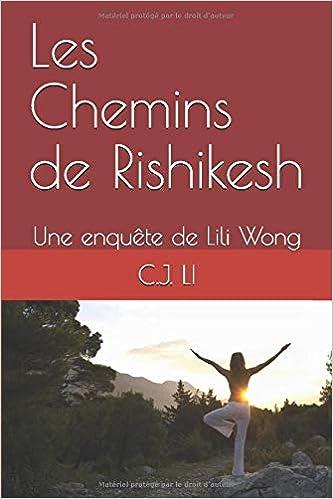 Les Chemins de Rishikesh: Une enquête de Lili Wong Les ...
