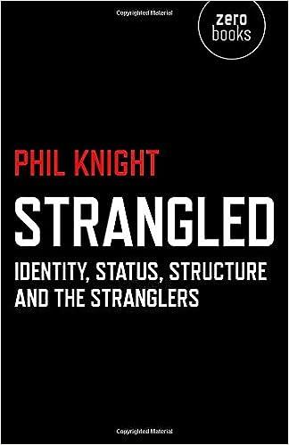 Gratis e-bøger downloades i tekstformat Strangled: Identity, Status, Structure and The Stranglers PDF RTF DJVU