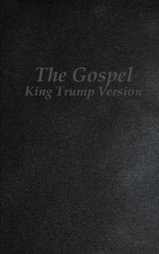 Books : The Gospel: King Trump Version