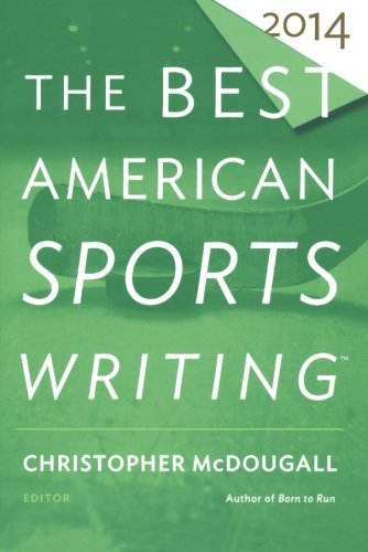 The Best American Sports Writing 2014 (The Best American Series )