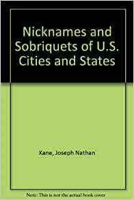 Nicknames And Sobriquets Of U S Cities And States Kane Joseph