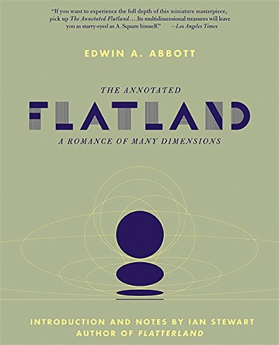The Annotated Flatland  A Romance Of Many Dimensions