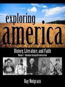 Exploring America, Volume1: History, Literature, and Faith - Columbus Through Reconstruction ebook