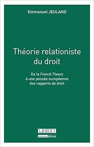 Livre gratuits Théorie relationiste du droit. De la french theory à une pensée européenne des rapports de droit pdf, epub