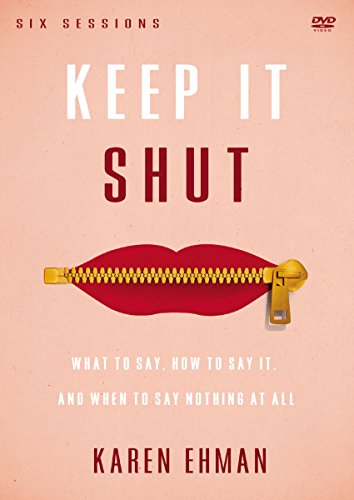 Keep It Shut Video Study: What to Say, How to Say It, and When to Say Nothing At All