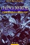 img - for A Fal ncia dos Deuses. A Idolatria Moderna e a Miss o Crist  book / textbook / text book