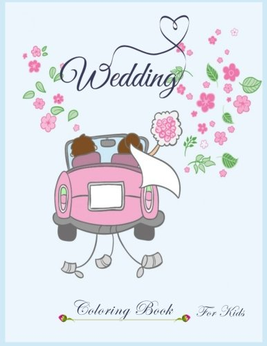 Wedding Coloring Book for kids: wedding coloring book for kids