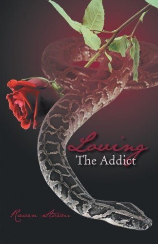 Loving the Addict: A Cathartic Saga of Love, Lust, Obsession and Dominance