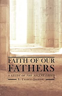 Faith of Our Fathers: A Study of the Nicene Creed (1591280435) | Amazon Products