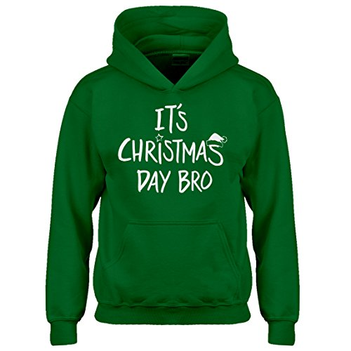 Indica Plateau Hoodie Its Christmas Day Bro Medium Kelly Green Kids Hoodie Green Day Christmas