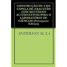 CONSTRUÇÃO DE UMA CAPELA DE EXAUSTÃO COM MATERIAIS ALTERNATIVOS PARA O LABORATÓRIO DE CIÊNCIAS