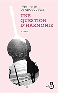 Une question d'harmonie par Bérengère de Chocqueuse