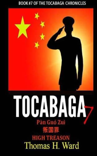 Download Tocabaga 7: Pàn Guó Zuì - High Treason (The Tocabaga Chronicles) (Volume 7) PDF