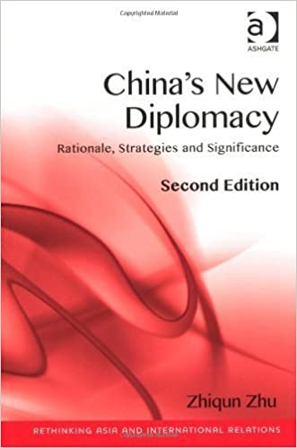 Book China's New Diplomacy: Rationale, Strategies and Significance (Rethinking Asia and International Relations) by Zhiqun Zhu (2013-10-25)