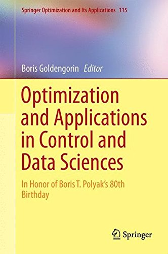 Optimization and Its Applications in Control and Data Sciences: In Honor of Boris T. Polyak's 80th Birthday (Springer Optimization and Its Applications) by Ingramcontent