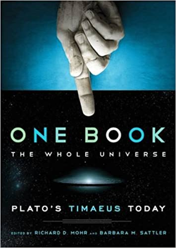 One book, the whole universe : Platos Timaeus today