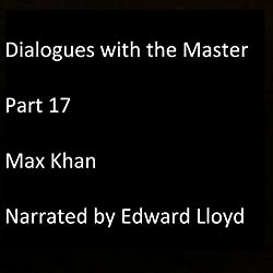 Dialogues with the Master: Part 17
