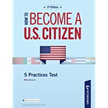 How to Become a U.S. Citizen: 5 Practice Tests: Part III of IV