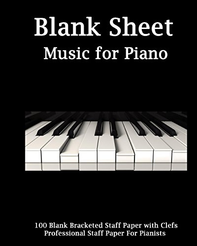 Blank Sheet Music For Piano: Piano Cover, Bracketed Staff Paper, Clefs Notebook,100 pages,100 full staved sheet, music sketchbook,Music Notation ... gifts Standard for students / Professionals [Blank Sheet Music For Piano] (Tapa Blanda)