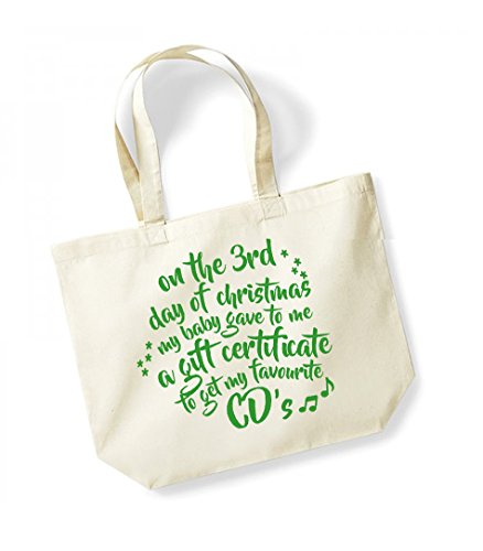 On the 3rd Day of Christmas My Baby Gave to Me a Gift Certificate to Get My Favourite CD's - Large Canvas Fun Slogan Tote Bag Natural/Green