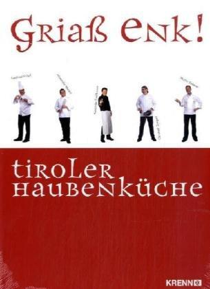 Griaß enk! Tiroler Haubenküche
