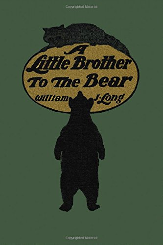 A Little Brother to the Bear  (Yesterday's Classics)