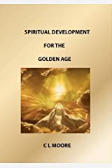 Spiritual Development for the Golden Age by C L Moore (2014-08-14) Mass Market Paperback